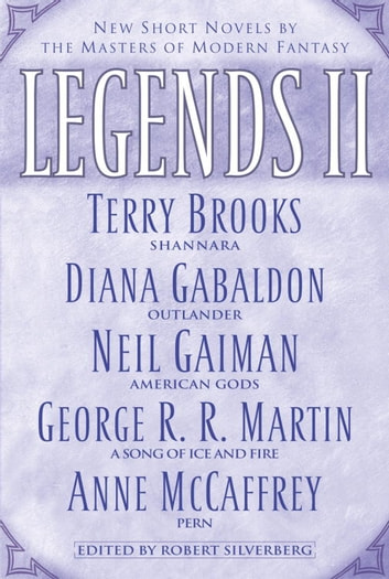 Legends II - New Short Novels by the Masters of Modern Fantasy ebook by Terry Brooks,Diana Gabaldon,Anne McCaffrey,George R. R. Martin
