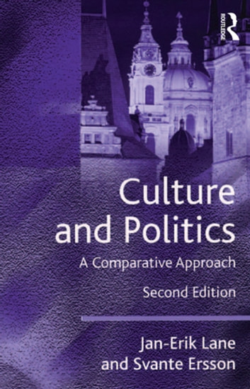 Culture and Politics - A Comparative Approach ebook by Jan-Erik Lane,Svante Ersson