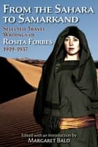 From the Sahara to Samarkand ebook by Rosita Forbes,Margaret Bald,Margaret Bald