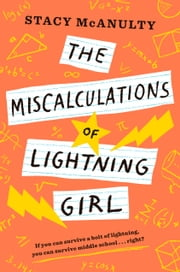 The Miscalculations of Lightning Girl ebook by Stacy McAnulty
