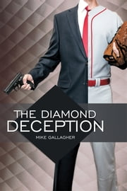 The Diamond Deception ebook by Mike Gallagher
