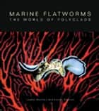 Marine Flatworms - The World of Polyclads ebook by Leslie Newman, Lester Cannon