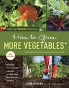 How to Grow More Vegetables, Eighth Edition ebook by John Jeavons