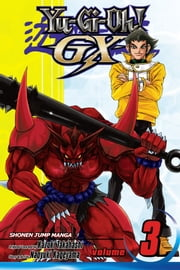 Yu-Gi-Oh! GX, Vol. 3 - Let the Tournament Begin! ebook by Naoyuki Kageyama