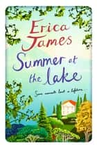Summer at the Lake ebook by Erica James