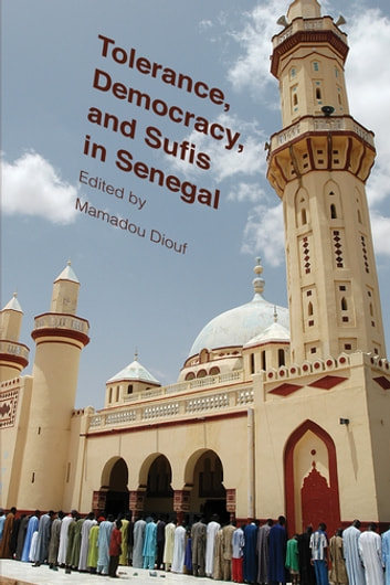 Tolerance, Democracy, and Sufis in Senegal ebook by