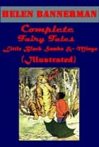 Complete Fairy Tales (Illustrated) ebook by Helen Bannerman