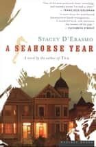 A Seahorse Year - A Novel ebook by Stacey D'Erasmo