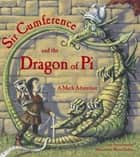 Sir Cumference and the Dragon of Pi ebook by Cindy Neuschwander, Wayne Geehan