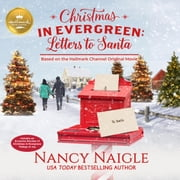 Christmas in Evergreen: Letters to Santa audiobook by Nancy Naigle, Hallmark Publishing