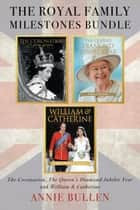The Royal Family Milestones Bundle ebook by Annie Bullen,Brian Hoey