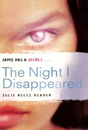 The Night I Disappeared ebook by Julie Reece Deaver