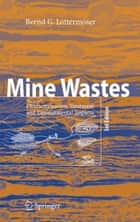 Mine Wastes ebook by Bernd Lottermoser