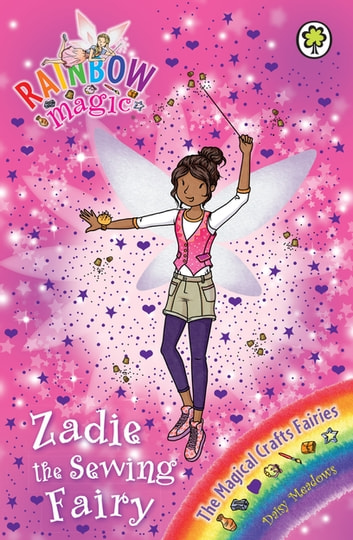 Zadie the Sewing Fairy - The Magical Crafts Fairies Book 3 ebook by Daisy Meadows