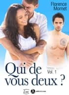 Qui de vous deux ? - 1 ebook by Florence Mornet