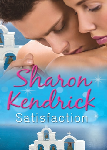 Satisfaction: The Greek Tycoon's Baby Bargain (Greek Billionaires' Brides, Book 1) / The Greek Tycoon's Convenient Wife (Greek Billionaires' Brides, Book 2) / Bought by Her Husband (Mills & Boon M&B) eBook by Sharon Kendrick