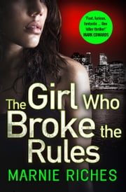 The Girl Who Broke the Rules (George McKenzie, Book 2) ebook by Marnie Riches