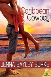 Caribbean Cowboy ebook by Jenna Bayley-Burke