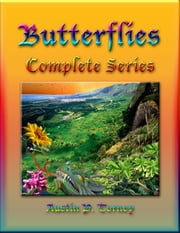 Butterflies Complete Series ebook by Austin P. Torney