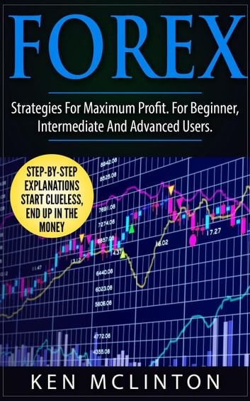 Forex Strategies - Trading, Investing, Forex, Options, Day Trading, #11 ebook by Ken McLinton