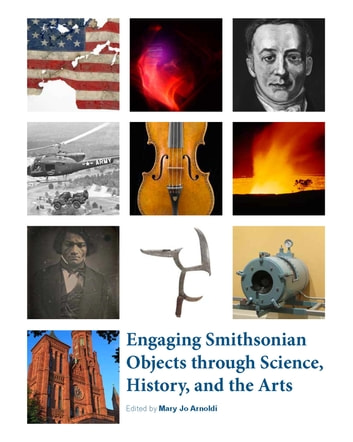 Engaging Smithsonian Objects through Science, History, and the Arts ebook by