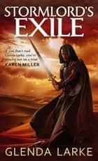 Stormlord's Exile ebook by Glenda Larke