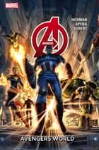 Avengers Vol. 1: Avengers World ebook by Jonathan Hickman, Jerome Opena;, Adam Kubert