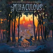 The Miraculous audiobook by Jess Redman