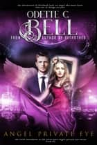 Angel: Private Eye Book Six ebook by Odette C. Bell