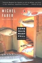 Some Rain Must Fall ebook by Michel Faber