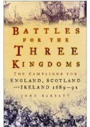 Battles for the Three Kingdoms - The Campaigns for England, Scotland and Ireland 1689-92 ebook by John Barratt