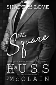 The Square ebook by Johnathan McClain, JA Huss