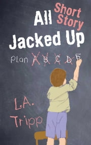 All Jacked Up Short Story ebook by L.A. Tripp