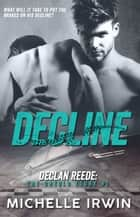 Decline - Declan Reede ebook by Michelle Irwin