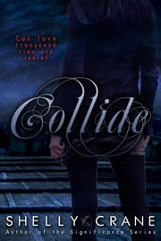 Collide ebook by Shelly Crane