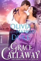 Olivia and the Masked Duke ebook by Grace Callaway