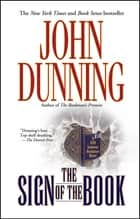 "The Sign of the Book - A Cliff Janeway ""Bookman"" Novel ebook by John Dunning"