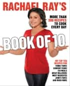 Rachael Ray's Book of 10 ebook by Rachael Ray,John Cusimano