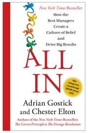 All In - How the Best Managers Create a Culture of Belief and Drive Big Results ebook by Adrian Gostick,Chester Elton