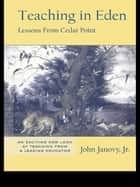 Teaching in Eden ebook by John Janovy, Jr.