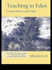 Teaching in Eden - Lessons from Cedar Point ebook by John Janovy, Jr.