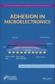 Adhesion in Microelectronics ebook by K. L. Mittal,Tanweer Ahsan