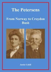 The Petersens: From Norway to Croydon Bush ebook by Justin Cahill