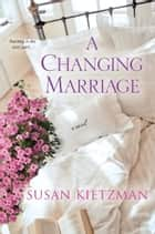 A Changing Marriage ebook de Susan Kietzman