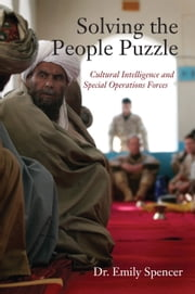 Solving the People Puzzle - Cultural Intelligence and Special Operations Forces ebook by Dr. Emily Spencer