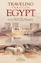 Traveling Through Egypt ebook by Deborah Manley,Sahar Abdel-Hakim