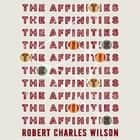 The Affinities audiobook by Robert Charles Wilson