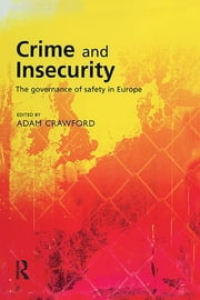 Crime and Insecurity ebook by Adam Crawford
