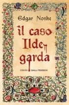 Il caso Ildegarda ebook by Edgar Noske