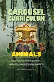 CAROUSEL CURRICULUM JUNGLE ANIMALS ebook by M.Ed Bridgett Parsons